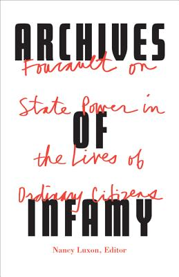 Archives of Infamy: Foucault on State Power in the Lives of Ordinary Citizens Cover Image