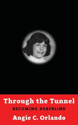 Through the Tunnel: Becoming DeafBlind Cover Image