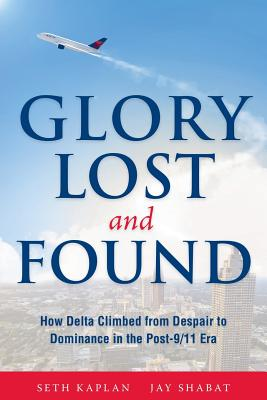 Glory Lost and Found: How Delta Climbed from Despair to Dominance in the Post-9/11 Era Cover Image