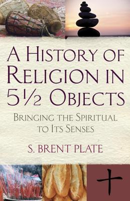 A History of Religion in 5 1/2 Objects Cover