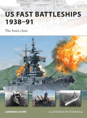 US Fast Battleships 1938-91: The Iowa Class Cover Image
