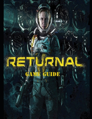 Returnal: Complete Guide, Tips and Tricks, Walkthrough, How to play game Returnal to be victorious Cover Image