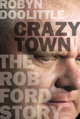 Crazy Town: The Rob Ford Story Cover Image