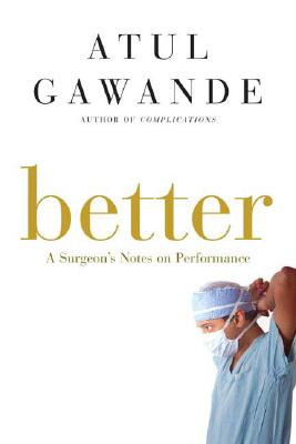 Better: A Surgeon's Notes on Performance Cover Image