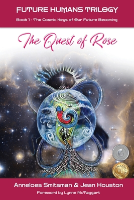 The Quest of Rose: The Cosmic Keys of Our Future Becoming Cover Image