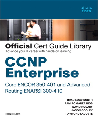 CCNP Enterprise Core Encor 350-401 and Advanced Routing Enarsi 300-410 Official Cert Guide Library Cover Image