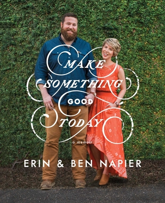 Make Something Good Today: A Memoir Cover Image