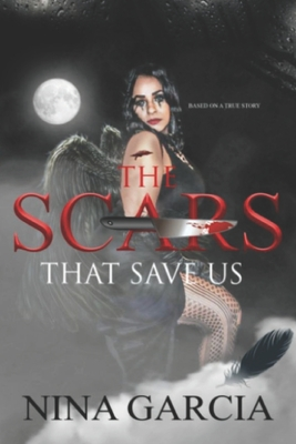 The Scars That Save Us: Based on a true story Cover Image