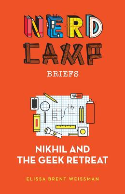 Nikhil and the Geek Retreat (Nerd Camp Briefs #1) Cover Image