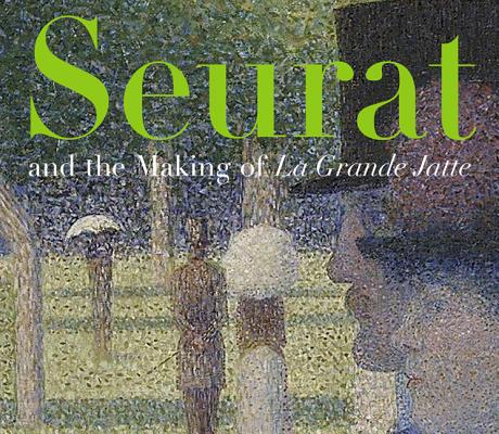Seurat and the Making of La Grande Jatte Cover Image