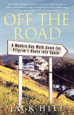 Off the Road: A Modern-Day Walk Down the Pilgrim's Route into Spain Cover Image