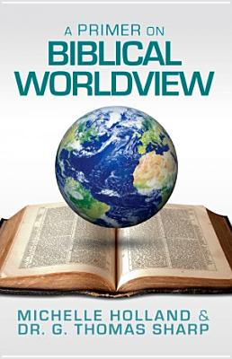 A Primer on Biblical Worldview Cover