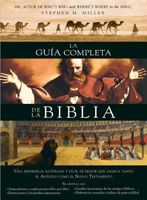 La guía completa de la Biblia: Una referencia ilustrada y fácil de seguir que abarca tanto el Antiguo como el Nuevo Testamento Cover Image