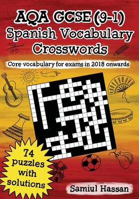 AQA GCSE (9-1) Spanish Vocabulary Crosswords: 74 crossword puzzles covering core vocabulary for exams in 2018 onwards Cover Image