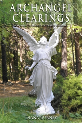 Archangel Clearings: A Manual to Release Unwanted Energies Cover Image