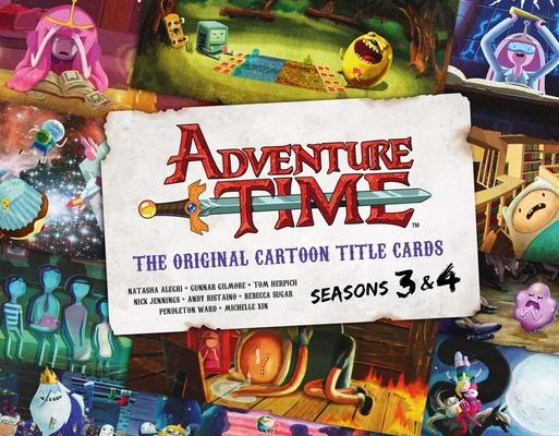 Adventure Time: The Original Cartoon Title Cards (Vol 2): The Original Cartoon Title Cards Seasons 3 & 4 Cover Image