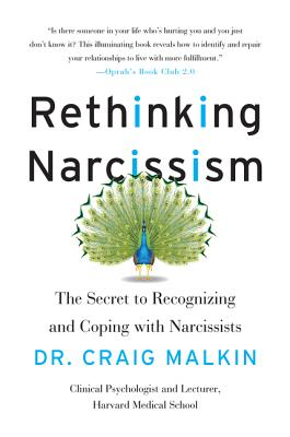 Rethinking Narcissism: The Secret to Recognizing and Coping with Narcissists Cover Image