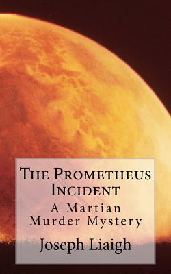 The Prometheus Incident: A Martian Murder Mystery Cover Image
