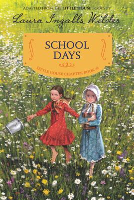 School Days: Reillustrated Edition (Little House Chapter Book #6) Cover Image