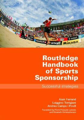 Routledge Handbook of Sports Sponsorship: Successful Strategies Cover Image