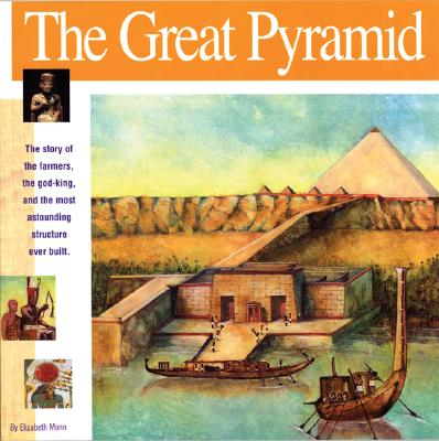 The Great Pyramid: The Story of the Farmers, the God-King and the Most Astonding Structure Ever Built Cover Image