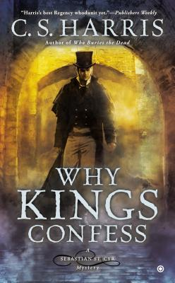 Cover for Why Kings Confess (Sebastian St. Cyr Mystery #9)