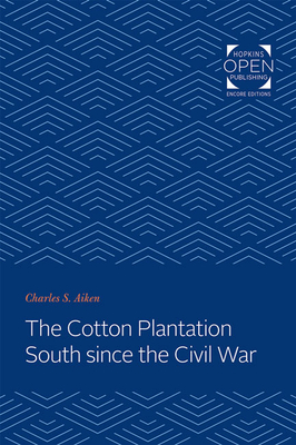 The Cotton Plantation South Since the Civil War (Creating the North American Landscape) Cover Image