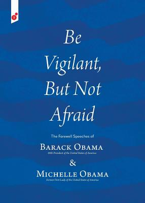 Be Vigilant But Not Afraid: The Farewell Speeches of Barack Obama and Michelle Obama Cover Image