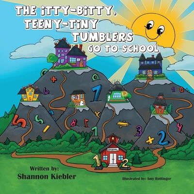 The Itty-Bitty, Teeny-Tiny Tumblers Go to School Cover Image