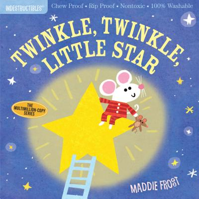 Indestructibles: Twinkle, Twinkle, Little Star: Chew Proof · Rip Proof · Nontoxic · 100% Washable (Book for Babies, Newborn Books, Safe to Chew) Cover Image