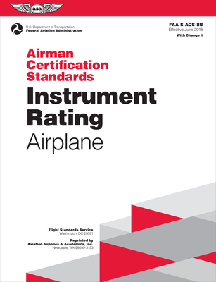 Airman Certification Standards: Instrument Rating - Airplane: Faa-S-Acs-8b.1 Cover Image