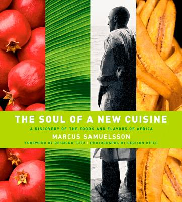 The Soul of a New Cuisine: A Discovery of the Foods and Flavors of Africa Cover Image