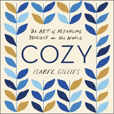 Cozy Lib/E: The Art of Arranging Yourself in the World Cover Image