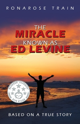 The Miracle Known As Ed Levine: Based On A True Story Cover Image