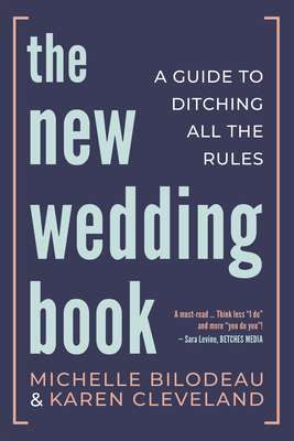 The New Wedding Book: A Guide to Ditching All the Rules Cover Image