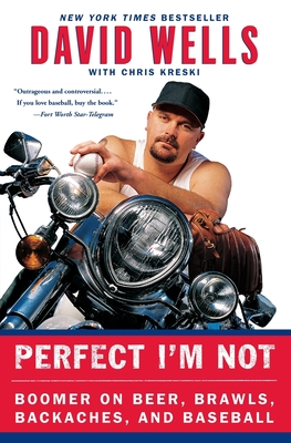 Perfect I'm Not: Boomer on Beer, Brawls, Backaches, and Baseball Cover Image