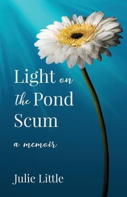 Light on the Pond Scum: A Memoir Cover Image