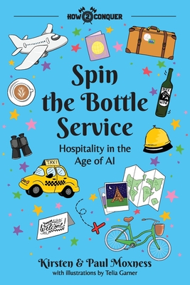 Spin the Bottle Service: Hospitality in the Age of AI Cover Image