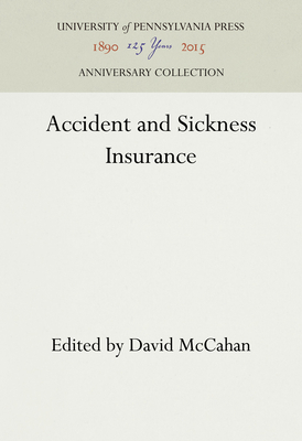 Accident and Sickness Insurance (S. S. Huebner Foundation for Insurance Education Lectures) Cover Image