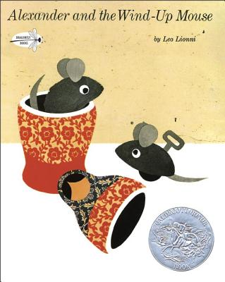 Alexander and the Wind-Up Mouse: (Caldecott Honor Book) Cover Image