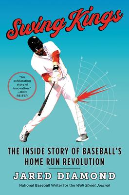 Swing Kings: The Inside Story of Baseball's Home Run Revolution Cover Image