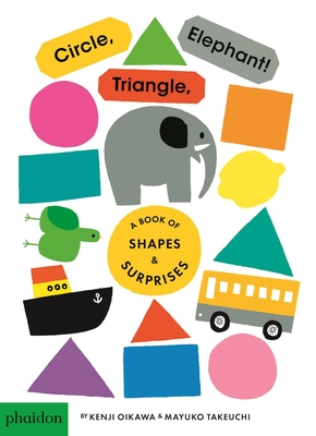 Circle, Triangle, Elephant: A Book of Shapes and Surprises Cover Image