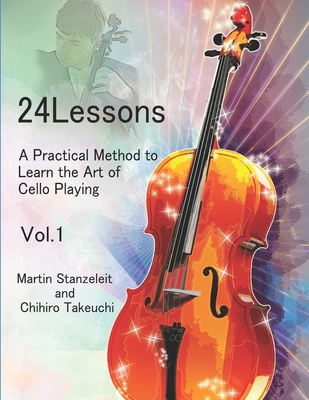 24 lessons A Practical Method to Learn the Art of Cello Playing Vol.1 Cover Image