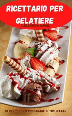 Ricettario per gelatiere Cover Image