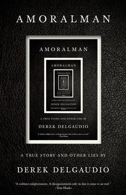 AMORALMAN: A True Story and Other Lies cover