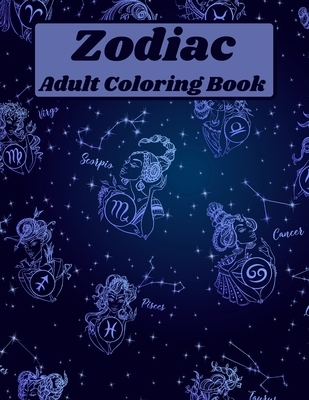 Zodiac Adult Coloring Book: Coloring zodiac signs with prompts Coloring Sheets Coloring Pages for relaxation and stress relief Coloring pages for Cover Image