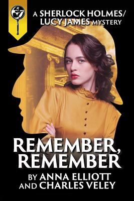 Remember, Remember: A Sherlock Holmes and Lucy James Mystery Cover Image