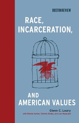 Race, Incarceration, and American Values (Boston Review Books) Cover Image
