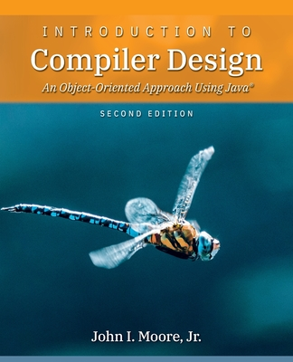 Introduction to Compiler Design: An Object-Oriented Approach Using Java(R) Cover Image