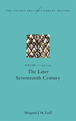 The Oxford English Literary History: Volume V: 1645-1714: The Later Seventeenth Century Cover Image
